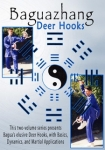 Baguazhang Deer Hooks, the Complete Series, Volumes I & II