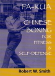 Pa-Kua, Chinese Boxing for Fitness & Self-Defense
