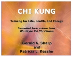Chi Kung: Training for Life, Health, and Energy