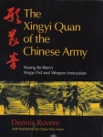 Xingyiquan of the Chinese Army, by Dennis Rovere with translation by Chow Hon Huen